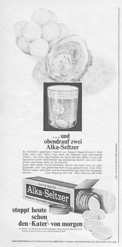 """Alka-Seltzer hilft laut dieser Anzeige von 1967 gegen jede Übertreibung: Zuviel gegessen? Feucht-fröhlicher Abend? Ein paar Zigaretten zuviel? Alka-Seltzer stoppt heute den """"Kater"""" von morgen. Wobei die Definition von Kater sich auch auf das Essen und Rauchen bezieht..."""