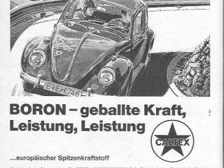 """Schön: """"Gleich nach dem Tanken spüren Sie: BORON, das ist neue Kraft, neue Energie und neuer Schwung. BORON im Tank: Da tut sich was"""" - Anzeige für den BORON Kraftstoff von CALTEX aus dem Jahr 1967"""