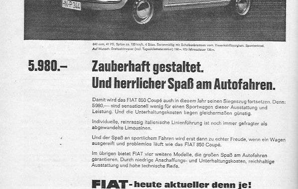 """Fiat stellt in dieser Anzeige von 1967 das Fiat 850 Coupé vor - zauberhaft gestaltet und herrlicher Spaß am Autofahren... Doch im Copytext geht es rational weiter, da wird über den Preis argumentiert. Sensationell wenig für einen Sportwagen dieser Ausstattung und Leistung... Dabei war man doch schon fast bei """"Freude am Fahren"""", doch das hat sich dann BMW gesichert..."""