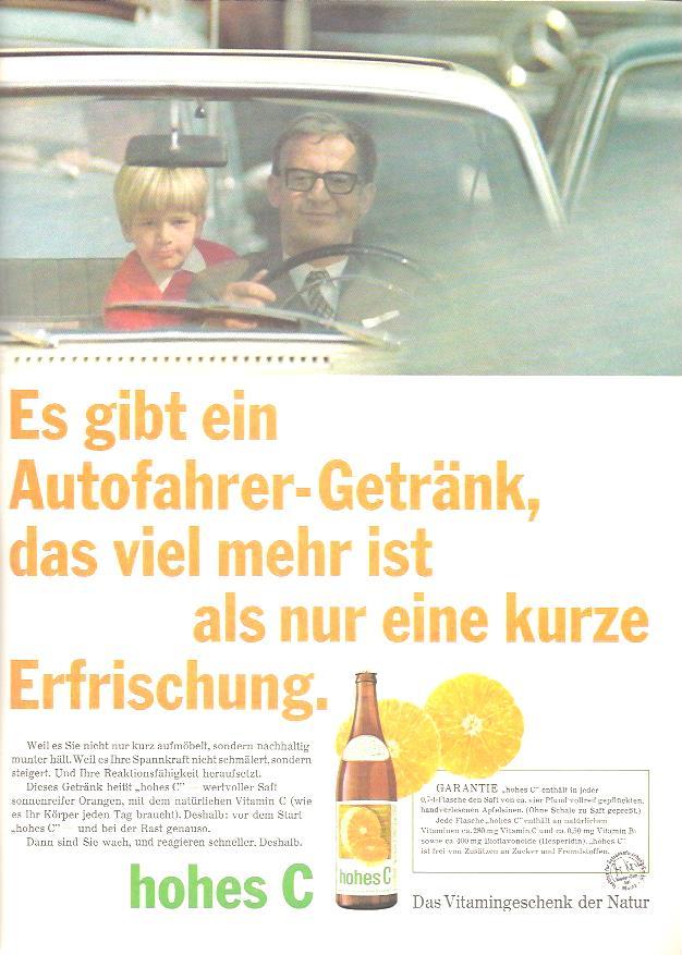 Viel mehr als eine kurze Erfrischung ist 'hohes C' für Autofahrer. Die Werbung aus dem Jahr 1967 verspricht, den Fahrer nachhaltig munter zu machen.