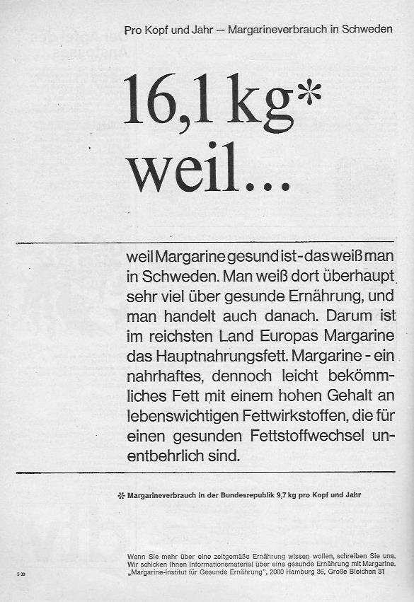 """1967 will das Margarine-Institut """"für Gesunde Ernährung"""" den Deutschen Margarine schmackhaft machen und schaut dafür nach Schweden, wo man sehr viel über gesunde Ernährung wisse. Darum sei im reichsten land Europas Margarine das Hauptnahrungsfett..."""