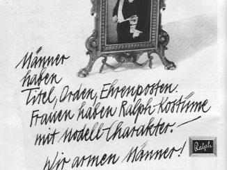 Eine Anzeige aus dem Jahr 1967 für Ralph-Kostüme. Durchaus ein kreativer Einfall, das Produkt nicht zu zeigen und stattdessen einen Herrn im Frack abzubilden.