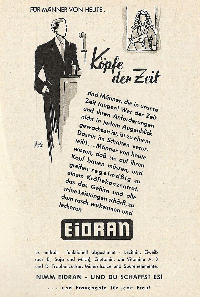 Für Männer von heute, die nicht zu einem Leben im Schatten verurteilt sein wollen, gibt es 1956 das Kräftekonzentrat EiDRAN - so verspricht es diese Anzeige.