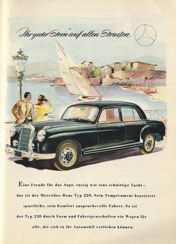 Diese Zeitungsanzeige aus dem Jahr 1954 für den neuen Mercedes-Benz Typ 220 spricht gleich zwei Träume an: Ein schönes Automobil und Ferien am Mittelmeer. Der neue Slogan wird Mercedes Jahrzehnte begleiten.